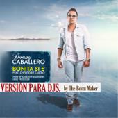 Bonita Si E' (Version para DJs) [feat. Chelito de Castro]