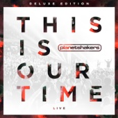 This Is Our Time (Live) [Deluxe Edition]