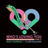 Who's Loving You, Pt. 2 - Single, High Contrast & Clare Maguire