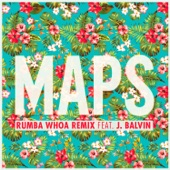 Maps (Rumba Whoa Remix) [feat. J Balvin] - Single