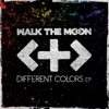Different Colors - EP, Walk the Moon