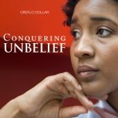 Conquering Unbelief (feat. Creflo Dollar)