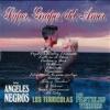 Super Grupos Del Amor, Los Ángeles Negros, Los Terricolas & Los Pasteles Verdes