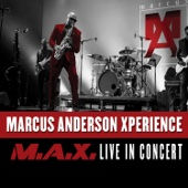 Marcus Anderson Xperience (M.A.X. Live in Concert) - Marcus Anderson