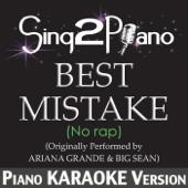 Best Mistake (No Rap) [Originally Performed By Ariana Grande & Big Sean] [Piano Karaoke Version]