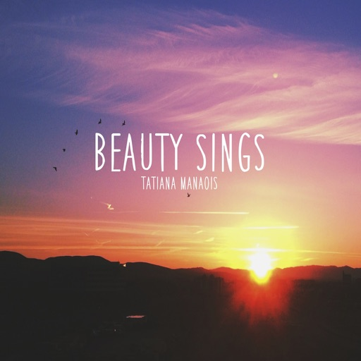 Beauty Sings - Tatiana Manaois