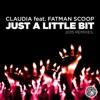 Just a Little Bit (2015 Remixes) [feat. Fatman Scoop] - EP, Claudia