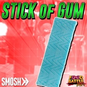 Stick of Gum (Food Battle 2014)