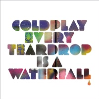 Every Teardrop Is a Waterfall - Single - Coldplay