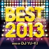 BEST HITS 2013 Megamix mixed by DJ YU-KI