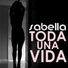 Toda una Vida - Single, Sabella