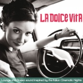 La Dolce Vita (Lounge and Bossa Inspired By the Italian Cinematic Nights)