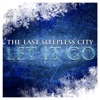 Let It Go - The Last Sleepless City