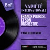 T'aimer follement (Mono Version) - Single, Franck Pourcel and His Orchestra