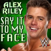 WWE: Say It to My Face (Alex Riley) [feat. Downstait]