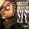 Hey My Guy (feat. Max B) - Single, French Montana