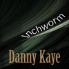 Inchworm, Danny Kaye