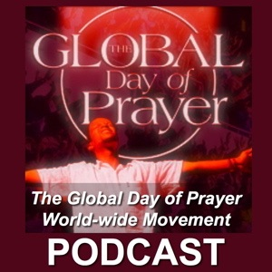 The GDOP Global Day of Prayer World-wide Movement Podcast