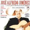 José Alfredo Jiménez Canta Sus Propias Rancheras (50 Canciones) [Remastered], José Alfredo Jiménez