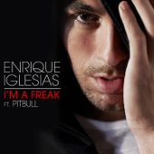 Enrique Iglesias - I'm a Freak (feat. Pitbull) artwork