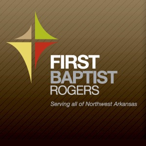 First Baptist Rogers: Real Life Connections