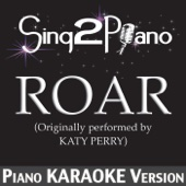 Roar (Originally Performed By Katy Perry) [Piano Karaoke Version] - Sing2Piano