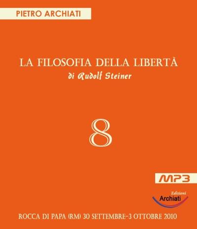 La Filosofia della Libertà - 8° Seminario - Rocca di Papa (RM), dal 30 settembre al 3 ottobre 2010