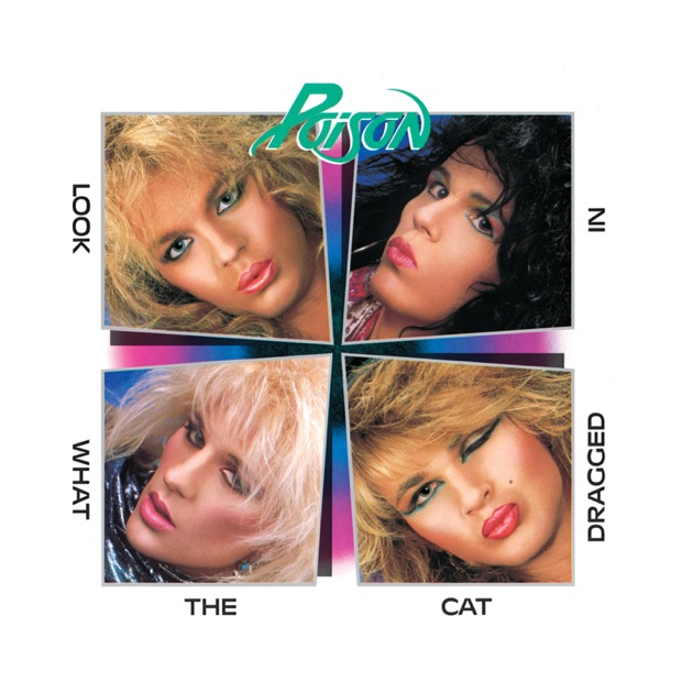 Look What the Cat Dragged In (20th Anniversary Edition) [Remastered] by Poison