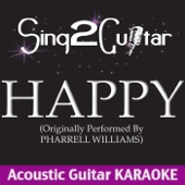 Happy (Originally Performed By Pharrell Williams) [Acoustic Guitar Karaoke Version]