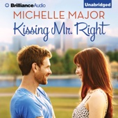 Michelle Major - Kissing Mr. Right (Unabridged)  artwork