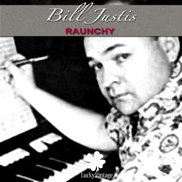 Raunchy (Digitally Remastered) - Single by Bill Justis