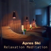 Apres Ski Relaxation Meditation - Sauna, Massage Music & Wellness Spa, Relaxation Meditation Music Moods