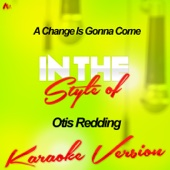 A Change Is Gonna Come (In the Style of Otis Redding) [Karaoke Version]
