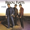 Melt, Rascal Flatts
