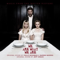 We Are What We Are - Official Soundtrack