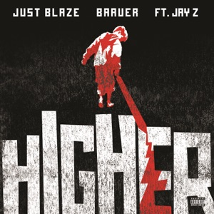 Just Blaze & Baauer - Higher