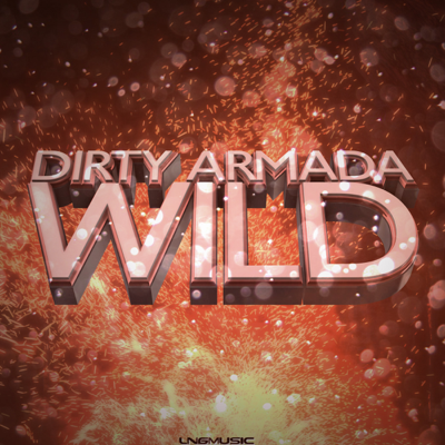 Dirty Armada-Wild
