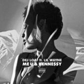 Me U & Hennessy (feat. Lil Wayne) - DeJ Loaf
