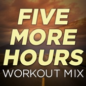 Five More Hours (Workout Mix)