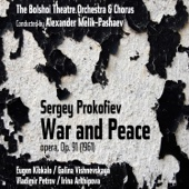 Sergey Prokofiev: War and Peace, Op. 91 [1961]