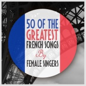 50 of The Greatest French Songs By Female Singers