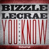 You Know (Remix) [feat. Lecrae] - Bizzle