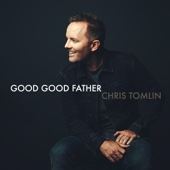 Chris Tomlin - Good Good Father artwork