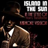 Island in the Sun (In the Style of Harry Belafonte) [Karaoke Version]