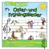 Die 30 besten Oster- und Frühlingslieder - Simone Sommerland, Karsten Glück & Die Kita-Frösche