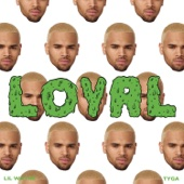 Chris Brown - Loyal (feat. Lil Wayne & Tyga) Grafik