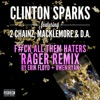 Gold Rush (F#ck All Them Haters RAGER Remix By Erik Floyd + Owen Ryan) [feat. 2 Chainz, Macklemore & D.A.] - Single, Clinton Sparks