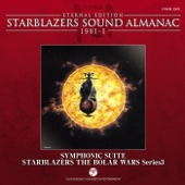 Starblazers Sound Almanac 1981, Vol. 1: Symphony Starblazers the Bolar Wars (Series 3) [Eternal Edition) [Original Television Soundtrack]