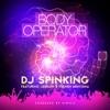 Body Operator (feat. French Montana & Jeremih) - Single, DJ SPINKING