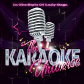 The Karaoke Universe (In the Style of Lady Gaga)